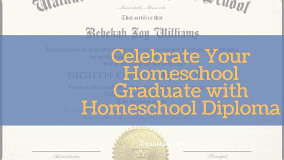 Celebrate Your Homeschool Graduate With Homeschool Diploma